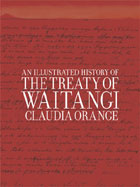 An Illustrated History of the Treaty of Waitangi by Claudia Orange. BWB e-book