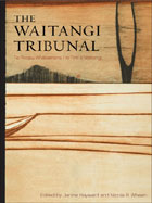 The Waitangi Tribunal. Edited by Janine Hayward and Nicola R. Wheen. BWB e-book.